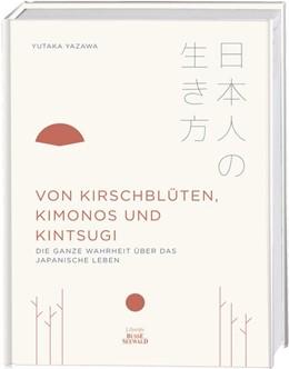Abbildung von Yazawa | Von Kirschblüten, Kimonos und Kintsugi | 2019 | Die ganze Wahrheit über das ja...