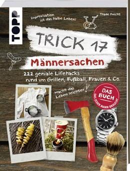 Abbildung von Precht   Trick 17 - Männersachen   2019   222 geniale Lifehacks rund um ...