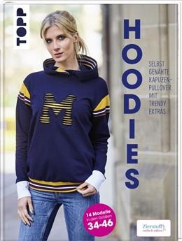 Abbildung von Meis   Hoodies - Selbstgenähte Kapuzenpullover mit trendy Extras   1. Auflage   2019   beck-shop.de