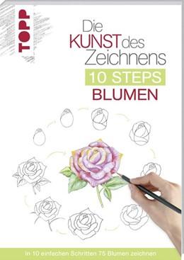 Abbildung von Woodin | Die Kunst des Zeichnens 10 Steps - Blumen | 2019 | In 10 einfachen Schritten 75 B...