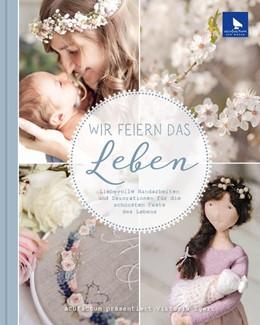 Abbildung von Egert | Wir feiern das Leben | 1. Auflage | 2019 | beck-shop.de