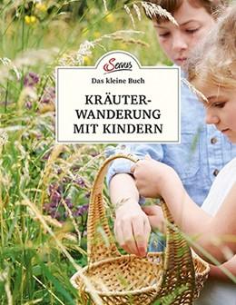 Abbildung von Scheiblhofer | Das kleine Buch: Kräuterwanderung mit Kindern | 2019