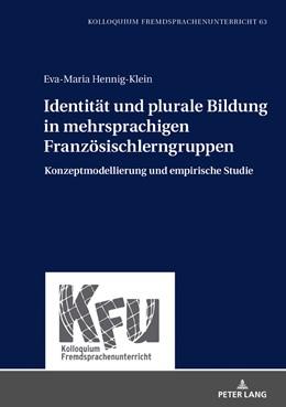 Abbildung von Hennig-Klein | Identität und plurale Bildung in mehrsprachigen Französischlerngruppen | 1. Auflage | 2018 | beck-shop.de