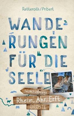 Abbildung von Pribert / Retterath | Rhein, Ahr, Erft. Wanderungen für die Seele | 1. Auflage | 2019 | Wohlfühlwege