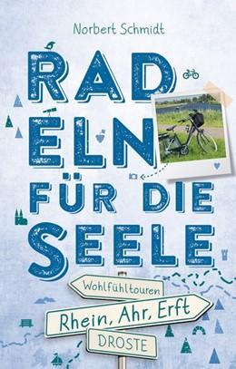 Abbildung von Schmidt | Rhein, Ahr, Erft. Radeln für die Seele | 1. Auflage | 2019 | Wohlfühltouren