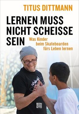 Abbildung von Dittmann | Lernen muss nicht scheiße sein | 1. Auflage | 2019 | beck-shop.de