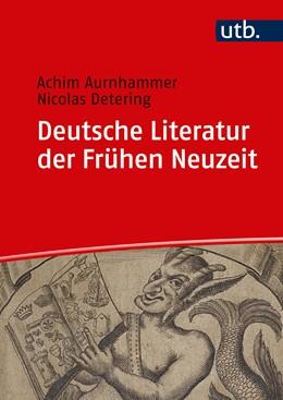 Abbildung von Aurnhammer / Detering | Deutsche Literatur der Frühen Neuzeit | 2019 | Humanismus, Barock, Frühaufklä...