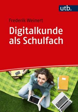 Abbildung von Weinert | Digitalkunde als Schulfach | 1. Auflage | 2019 | beck-shop.de