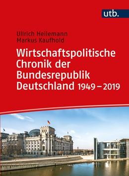 Abbildung von Heilemann / Kaufhold | Wirtschaftspolitische Chronik der Bundesrepublik Deutschland | 2020 | von 1949 bis 2019