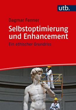 Abbildung von Fenner | Selbstoptimierung und Enhancement | 2019 | Ein ethischer Grundriss