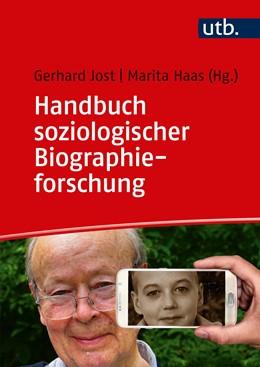 Abbildung von Jost / Haas | Handbuch soziologischer Biographieforschung | 2019 | Grundlagen für die methodische...
