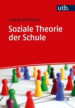Abbildung von Böhnisch   Soziale Theorie der Schule   2019
