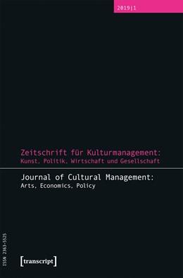 Abbildung von Höhne / Tröndle | Zeitschrift für Kulturmanagement: Kunst, Politik, Wirtschaft und Gesellschaft | 1. Auflage | 2019 | beck-shop.de