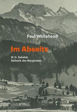 Abbildung von Whitehead | Im Abseits | 2018 | W.G. Sebalds Ästhestik des Mar...