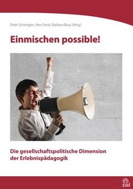 Abbildung von Schettgen / Ferstl / Bous | Einmischen possible! | 2018 | Die gesellschaftspolitische Di...