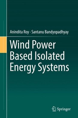 Abbildung von Roy / Bandyopadhyay | Wind Power Based Isolated Energy Systems | 1. Auflage | 2018 | beck-shop.de