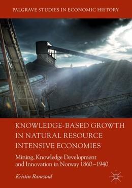 Abbildung von Ranestad | Knowledge-Based Growth in Natural Resource Intensive Economies | 1. Auflage | 2018 | beck-shop.de