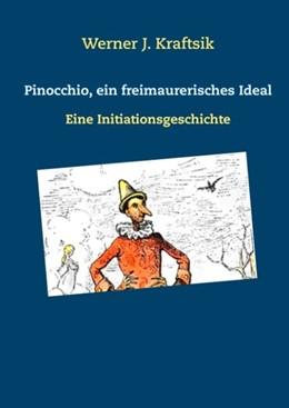 Abbildung von Kraftsik | Pinocchio, ein freimaurerisches Ideal | 2. Auflage | 2018 | Eine Initiationsgeschichte