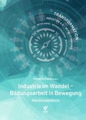 Industrie im Wandel - Bildungsarbeit in Bewegung   Schulz (Hrsg), 2018   Buch (Cover)