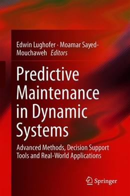 Abbildung von Lughofer / Sayed-Mouchaweh | Predictive Maintenance in Dynamic Systems | 1. Auflage | 2019 | beck-shop.de