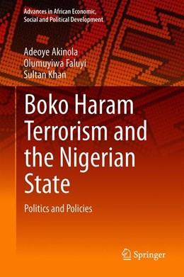 Abbildung von Akinola / Temitope Faluyi / Khan | Boko Haram's Terrorism and the Nigerian State | 1st ed. 2019 | 2019 | Federalism, Politics and Polic...