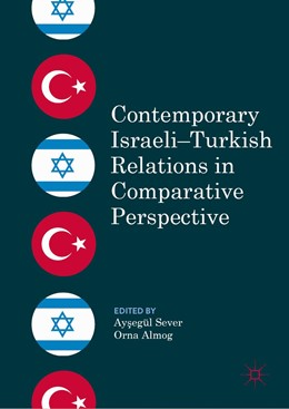 Abbildung von Sever / Almog | Contemporary Israeli–Turkish Relations in Comparative Perspective | 1. Auflage | 2019 | beck-shop.de