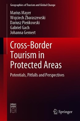 Abbildung von Mayer / Zbaraszewski / Pienkowski | Cross-Border Tourism in Protected Areas | 1st ed. 2019 | 2019 | Potentials, Pitfalls and Persp...