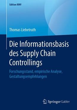 Abbildung von Liebetruth   Die Informationsbasis des Supply Chain Controllings   2019   Forschungsstand, empirische An...