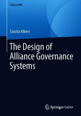 Abbildung von Albers | The Design of Alliance Governance Systems | 1. Auflage | 2019 | beck-shop.de