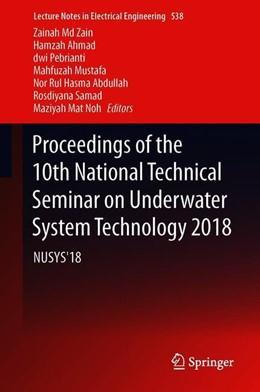 Abbildung von Md Zain / Ahmad / Pebrianti / Mustafa / Abdullah / Samad / Mat Noh | Proceedings of the 10th National Technical Seminar on Underwater System Technology 2018 | 1st ed. 2019 | 2019 | NUSYS'18 | 538