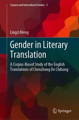 Abbildung von Meng | Gender in Literary Translation | 1st ed. 2019 | 2019 | A Corpus-Based Study of the En... | 3