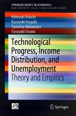 Abbildung von Adachi / Inagaki / Nakamura | Technological Progress, Income Distribution, and Unemployment | 1st ed. 2019 | 2019 | Theory and Empirics