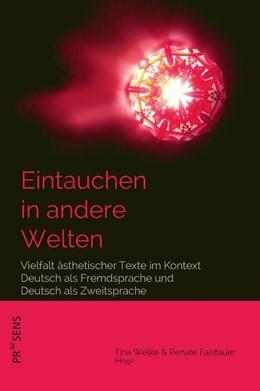 Abbildung von Welke / Faistauer | Eintauchen in andere Welten | 2019 | Vielfalt ästhetischer Texte im...