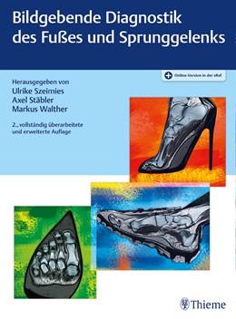 Abbildung von Szeimies / Stäbler / Walther | Bildgebende Diagnostik des Fußes und Sprunggelenks | 2. überarbeitete und erweiterte Auflage | 2020