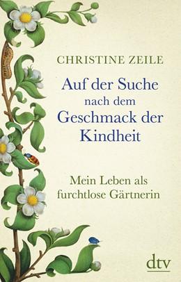Abbildung von Zeile | Auf der Suche nach dem Geschmack der Kindheit | 2019 | Mein Leben als furchtlose Gärt...