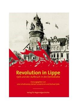 Abbildung von Schafmeister / Sunderbrink / Zelle | Revolution in Lippe | 2. Auflage | 2019 | 1918 und der Aufbruch in die D...