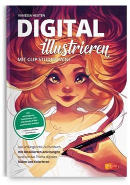 Abbildung von Heuten   Digital illustrieren mit Clip Studio Paint   2018   Das umfangreiche Zeichenbuch m...