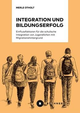 Abbildung von Otholt | Integration und Bildungserfolg | 1. Auflage | 2019 | beck-shop.de