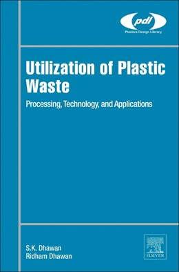 Abbildung von Dhawan | Utilization of Plastic Waste | 2029 | Processing, Technology, and Ap...