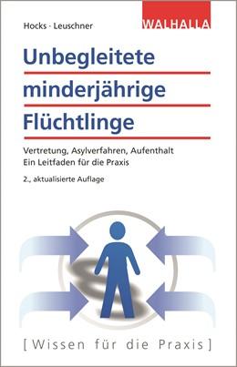 Abbildung von Hocks / Leuschner   Unbegleitete minderjährige Flüchtlinge   2. Auflage   2021   beck-shop.de