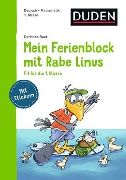 Abbildung von Raab | Mein Ferienblock mit Rabe Linus - Fit für die 1. Klasse | 1. Auflage | 2019 | beck-shop.de