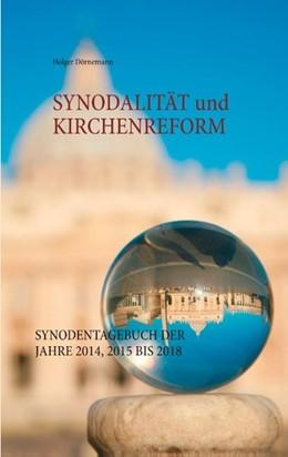 Abbildung von Dörnemann | Synodalität und Kirchenreform | 2018 | Synodentagebuch der Jahre 2014...