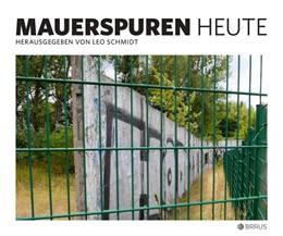 Abbildung von Schmidt / Klausmeier   Spuren der Berliner Mauer   2019