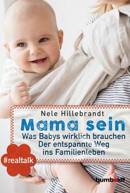 Abbildung von Hillebrandt | Mama sein | 1. Auflage | 2019 | beck-shop.de
