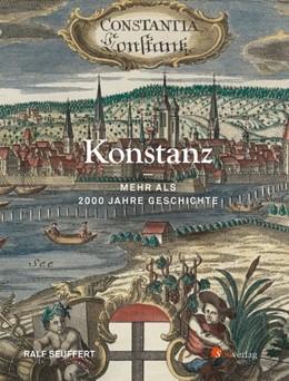 Abbildung von Seuffert   Konstanz - Mehr als 2000 Jahre Geschichte   1. Auflage   2019   beck-shop.de