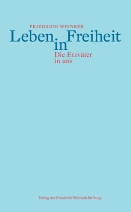 Abbildung von Weinreb   Leben in Freiheit   1. Auflage   2017   beck-shop.de