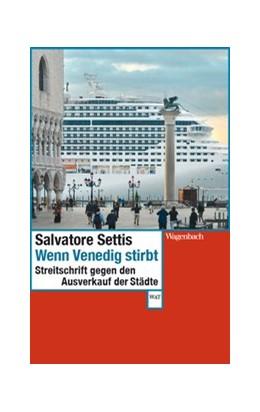 Abbildung von Settis | Wenn Venedig stirbt | 1. Auflage | 2019 | beck-shop.de