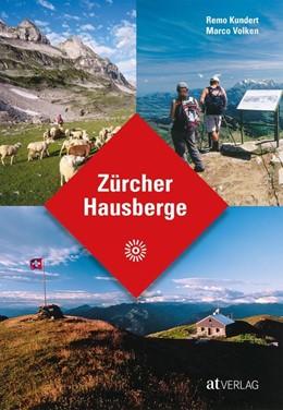 Abbildung von Kundert / Volken | Zürcher Hausberge | 1. Auflage | 2019 | beck-shop.de