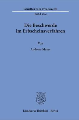 Abbildung von Mayer | Die Beschwerde im Erbscheinsverfahren. | 1. Auflage | 2018