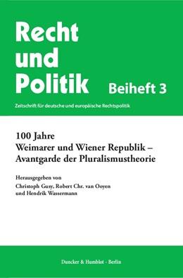 Abbildung von Gusy / Ooyen | 100 Jahre Weimarer und Wiener Republik - Avantgarde der Pluralismustheorie. | 1. Auflage | 2018 | beck-shop.de
